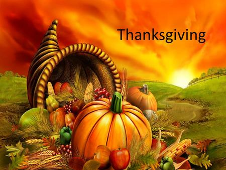 Thanksgiving. 1620 – Ship Mayflower arived to U.S. Pilgrims – English settlers of New England.