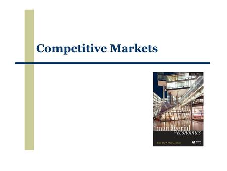 Competitive Markets. Frontline Source: Frontline, Reproduced with permission.