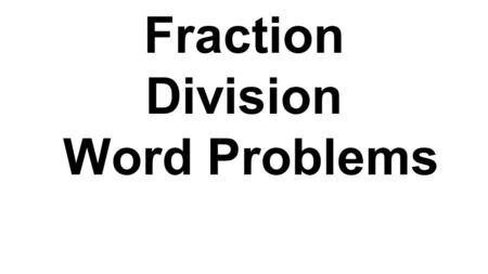 Fraction Division Word Problems