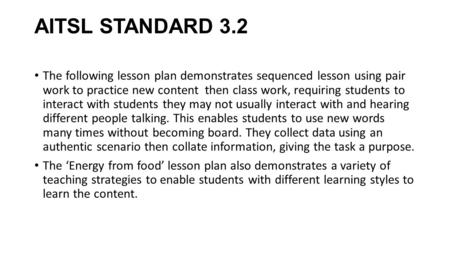 AITSL STANDARD 3.2 The following lesson plan demonstrates sequenced lesson using pair work to practice new content then class work, requiring students.