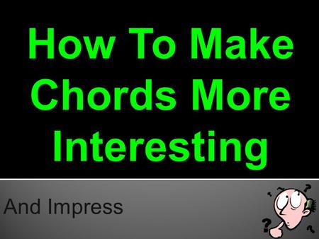 And Impress. Here are the chords added to the melody C chord = C E G G chord = G B D F chord = F A C G7 chord = G B D F.