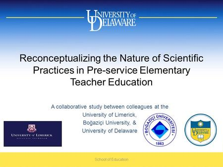 Reconceptualizing the Nature of Scientific Practices in Pre-service Elementary Teacher Education A collaborative study between colleagues at the University.