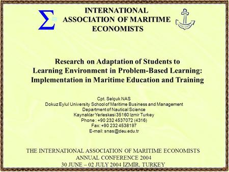 Research on Adaptation of Students to Learning Environment in Problem-Based Learning: Implementation in Maritime Education and Training THE INTERNATIONAL.