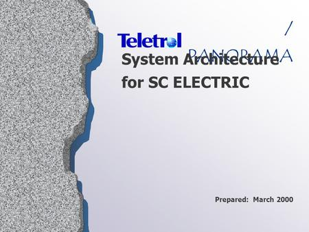 Prepared: March 2000 / PANORAMA System Architecture for SC ELECTRIC.