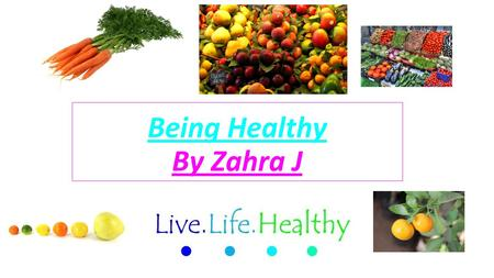 Being Healthy By Zahra J
