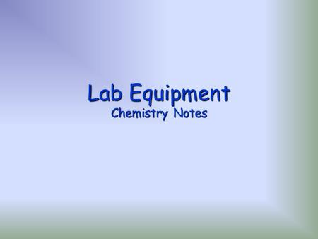 Lab Equipment Chemistry Notes. Beaker Beakers hold solids or liquids. Beakers can be used to heat nonvolatile liquids and solids. Beakers are NOT to be.