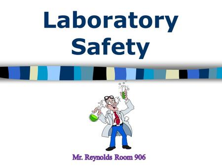 Laboratory Safety. 1.The Golden Rule (of science) ALWAYS FOLLOW DIRECTIONS! use both hands careful when heating!!