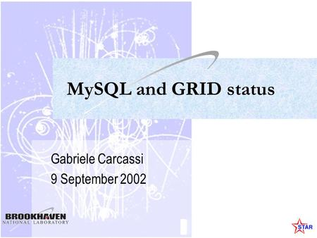 MySQL and GRID status Gabriele Carcassi 9 September 2002.