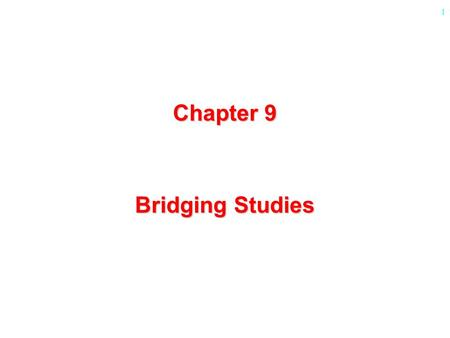1 Chapter 9 Bridging Studies. 2 Outline  Introduction  Taiwan ' s Situations  An Bayesian Approach  Discussion.