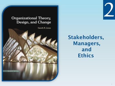Stakeholders, Managers, and Ethics 1. Copyright © 2013 Pearson Education, Inc. Publishing as Prentice Hall  Identify the various stakeholder groups and.