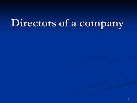 1 Directors of a company. 2 Definitions Section 2 – Section 2 – director ( 董事 ) includes any person occupying the position of director by whatever name.