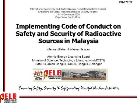Implementing Code of Conduct on Safety and Security of Radioactive Sources in Malaysia Marina Mishar & Najwa Hassan Atomic Energy Licensing Board Ministry.