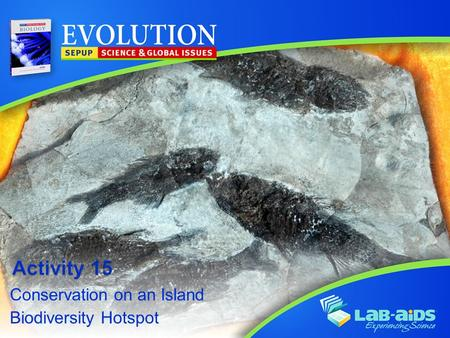Conservation on an Island Biodiversity Hotspot. Activity 15: Conservation on an Island Biodiversity Hotspot LIMITED LICENSE TO MODIFY. These PowerPoint®