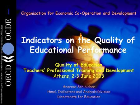 Andreas Schleicher, Quality of Education – Teachers' Professional Training and Development, Athens, 2003 Organisation for Economic Co-Operation and Development.