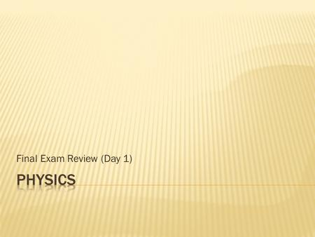 Final Exam Review (Day 1).  Energy Lecture Review  Kinetic & Potential Energy  Net Work (W net = F net  x = F net cos  )  Work-Kinetic Energy Theorem.