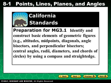 Holt CA Course 1 8-1 Points, Lines, Planes, and Angles Preparation for MG3.1 Identify and construct basic elements of geometric figures (e.g., altitudes,
