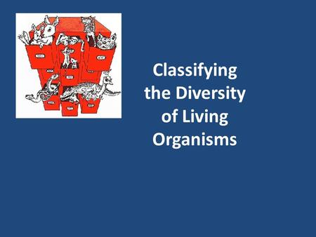 Classifying the Diversity of Living Organisms. What is Taxonomy? Taxonomy is the practice of classifying organisms. The Swedish botanist Carolus Linnaeus.
