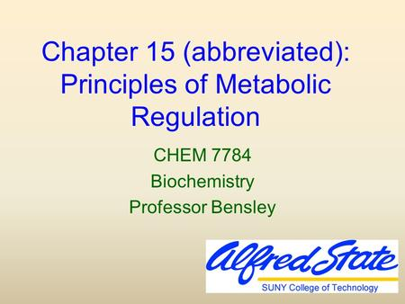 Chapter 15 (abbreviated): Principles of Metabolic Regulation