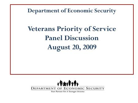 Department of Economic Security Veterans Priority of Service Panel Discussion August 20, 2009.