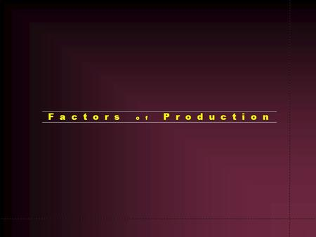 Factors of Production.