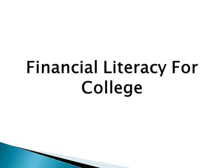 Financial Literacy For College.  This is Part Three of a Three-Part Workshop Series  Part IResume Drafting  Part IIProfessional Etiquette/Interview.