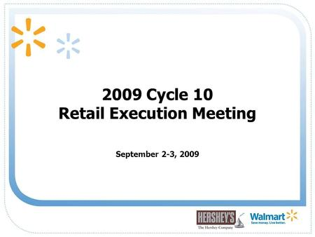 1 September 2-3, 2009 2009 Cycle 10 Retail Execution Meeting.