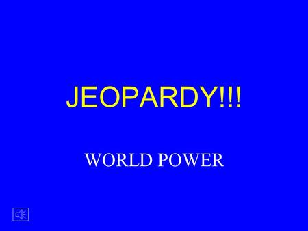 JEOPARDY!!! WORLD POWER FIRST TO DO IT WILBUR OR ORVILLE? WRIGHT STUFF FLIGHT PIONEERS 100 200 300 400 500 200 300 500 400 100 ODDS & ENDS.