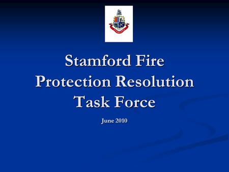 Stamford Fire Protection Resolution Task Force June 2010.