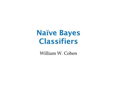 Naïve Bayes Classifiers William W. Cohen. TREE PRUNING.