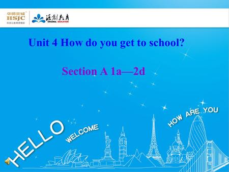 Unit 4 How do you get to school? Section A 1a—2d.