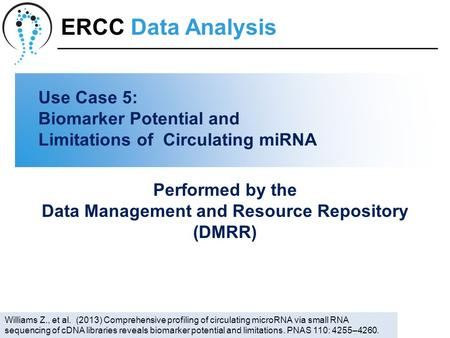 Use Case 5: Biomarker Potential and Limitations of Circulating miRNA Performed by the Data Management and Resource Repository (DMRR) ERCC Data Analysis.