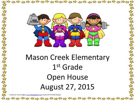 Mason Creek Elementary 1st Grade Open House August 27, 2015
