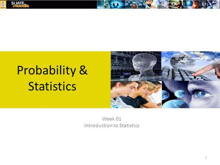 Week 01 Introduction to Statistics Probability & Statistics 1.