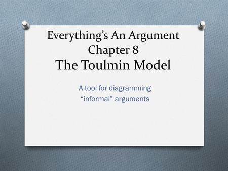 Everything's An Argument Chapter 8 The Toulmin Model