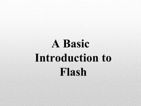 1 A Basic Introduction to Flash. Outline What is a flash? Macromedia Flash MX 2004 Flash concepts Flash Demos Conclusion Additional help 2.