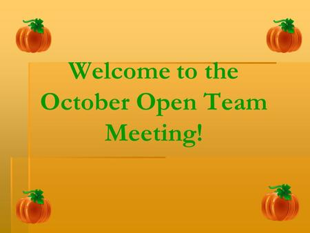 Welcome to the October Open Team Meeting!. ★ Novel by Author completed by Sunday, November 15th ★ Author Project due Friday, November 13th ★ Novel Reflections.