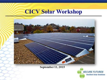 CICV Solar Workshop. TPO* Laid Out… Service Agreement** Tax Exempt Entities TPO TPO* Finances Builds Owns Operates Maintains Sells output and/or services.