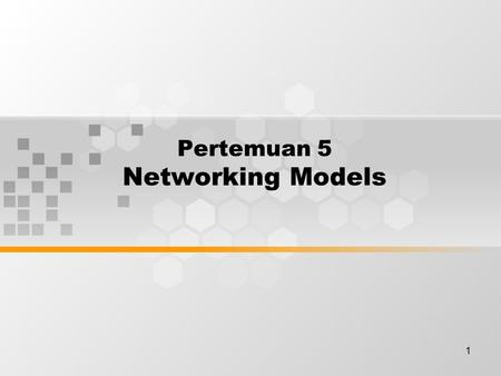 1 Pertemuan 5 Networking Models. Discussion Topics Using layers to analyze problems in a flow of materials Using layers to describe data communication.