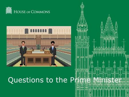 Questions to the Prime Minister. What happens at Prime Minister's Questions? The Prime Minister answers questions in the Chamber every Wednesday at 12.00.
