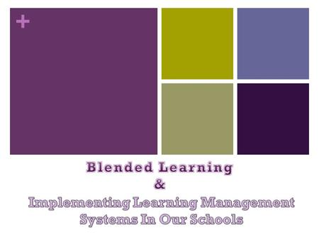 +. + Blended Learning VS. Technology Integration.