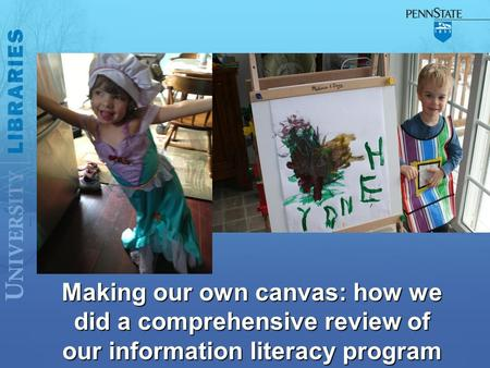 Making our own canvas: how we did a comprehensive review of our information literacy program.