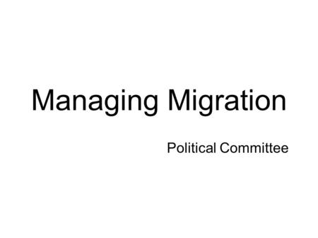 Managing Migration Political Committee. In countries of origin, migrants contribute to development by transferring remittances and transmitting new ideas.