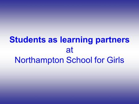 Students as learning partners at Northampton School for Girls.