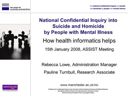 © National Confidential Inquiry into Suicide and Homicide by People with Mental Illness. All rights reserved. Not to be reproduced in whole or in part.