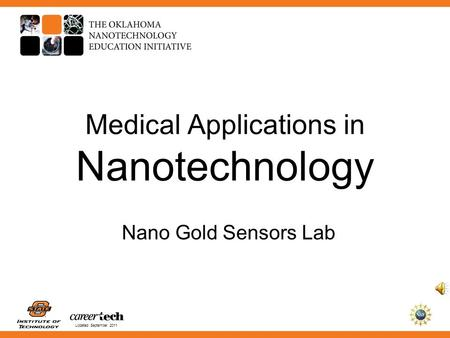 Updated September 2011 Medical Applications in Nanotechnology Nano Gold Sensors Lab.