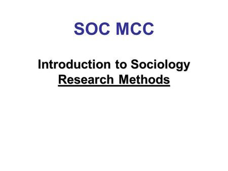 Introduction to Sociology Research Methods