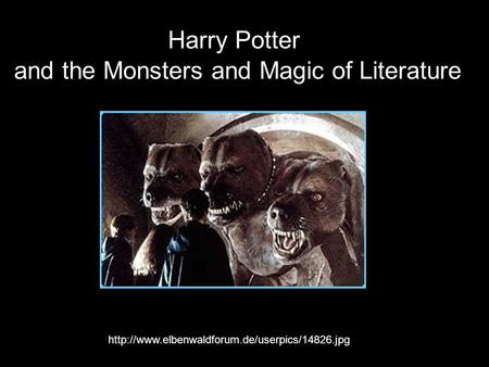 Harry Potter and the Monsters and Magic of Literature