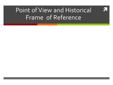  Point of View and Historical Frame of Reference.