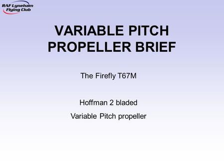 VARIABLE PITCH PROPELLER BRIEF