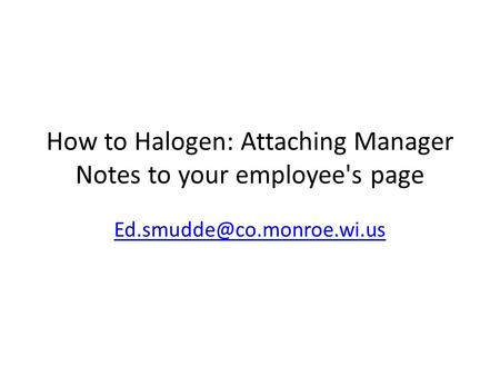 How to Halogen: Attaching Manager Notes to your employee's page